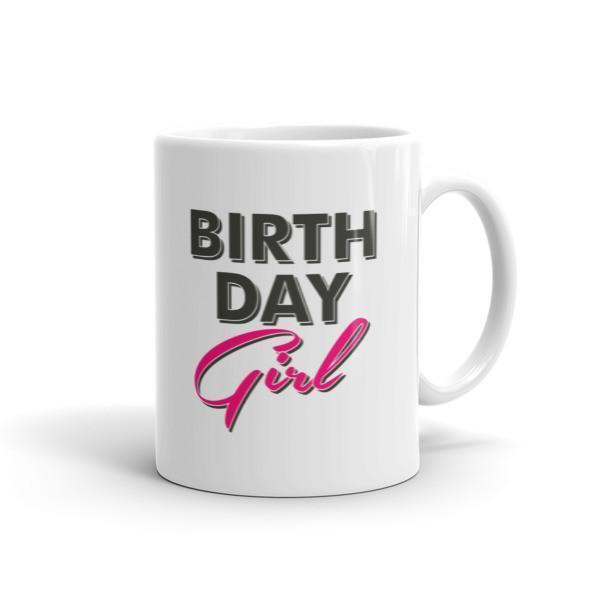 Birthday Girl Coffee Mug Size: 11ozColor: White