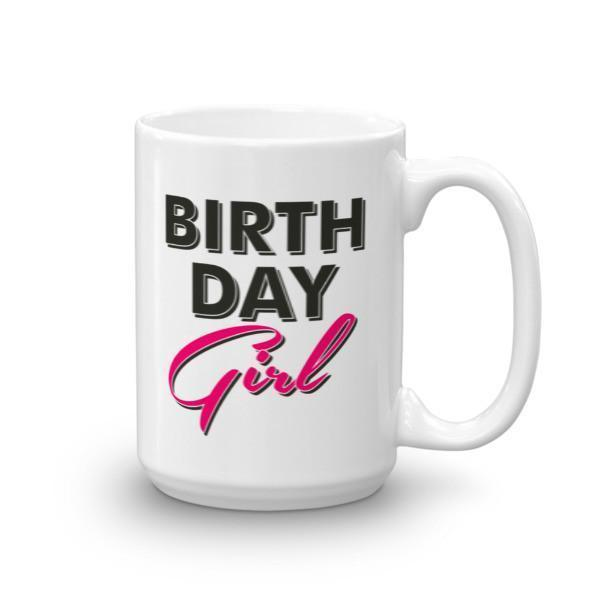 Birthday Girl Coffee Mug Size: 15ozColor: White
