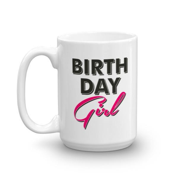 Birthday Girl Coffee Mug Size: 11oz, 15ozColor: White