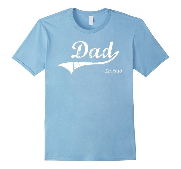 Dad Est. 2018 T Fathers Day Gift for New Daddy gift T-shirt Baby Blue / 3XL T-Shirt BelDisegno