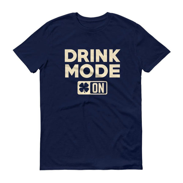 Drink Mode On Shirt Men's funny drinking shirt for st Patrick's day Cinco De Mayo Halloween Navy / 3XL T-Shirt BelDisegno