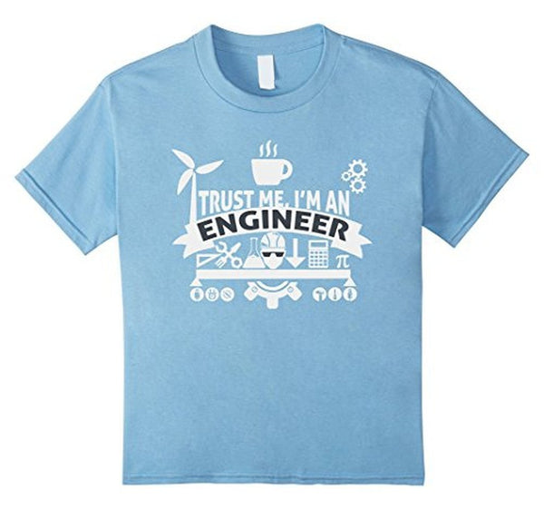 engineer trust me T-shirt Baby Blue / XL / Women T-Shirt BelDisegno