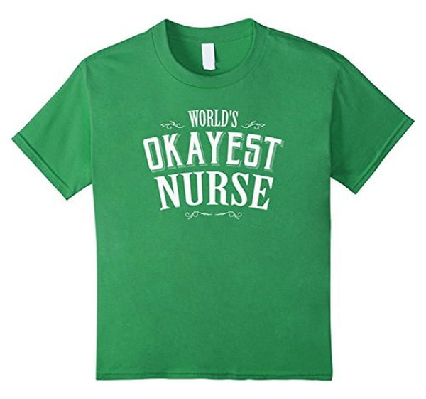 Gift For Nurse World's OKAYEST Nurse T-shirt Grass / 3XL T-Shirt BelDisegno