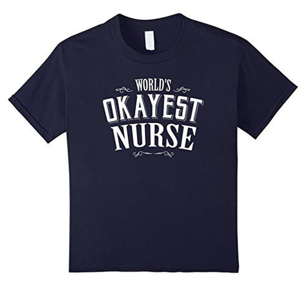 Gift For Nurse World's OKAYEST Nurse T-shirt Navy / 3XL T-Shirt BelDisegno