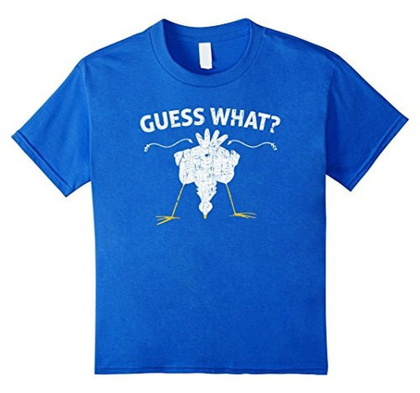 Guess What Chicken Butt Funny Graphic T-shirt Royal Blue / 3XL T-Shirt BelDisegno