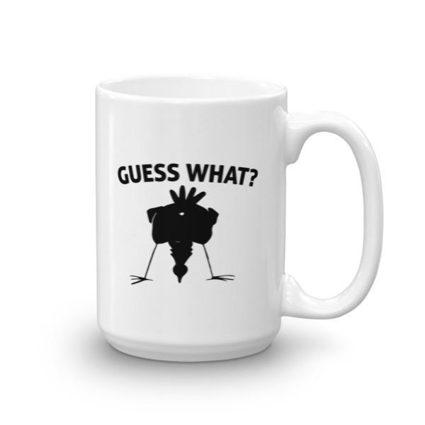 Guess What? Chicken Butt Graphic Coffee Mug 15oz Mug BelDisegno