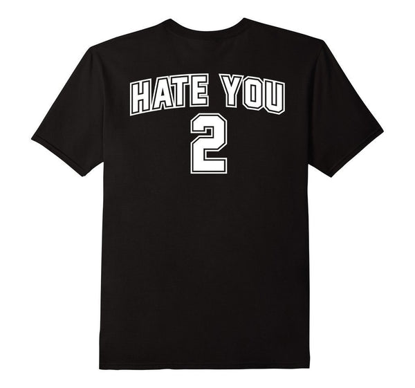 Hate You 2 Jersey T Hate You Too Shir Design On Back TShirt-T-Shirt-BelDisegno-Black-S-BelDisegno
