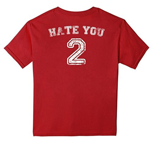 Hate You 2 Jersey T Hate You Too Shir Design On Back T-shirt Cranberry / 3XL T-Shirt BelDisegno