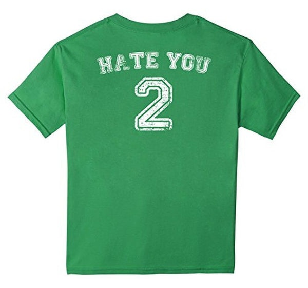 Hate You 2 Jersey T Hate You Too Shir Design On Back T-shirt Grass / 3XL T-Shirt BelDisegno
