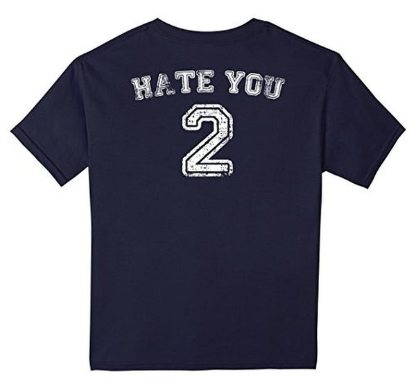 Hate You 2 Jersey T Hate You Too Shir Design On Back T-shirt Navy / 3XL T-Shirt BelDisegno