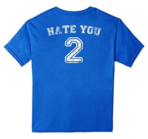 Hate You 2 Jersey T Hate You Too Shir Design On Back T-shirt Royal Blue / 3XL T-Shirt BelDisegno