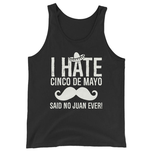 i hate cinco de mayo said no juan ever Tank Top Black / 2XL Tank Top BelDisegno