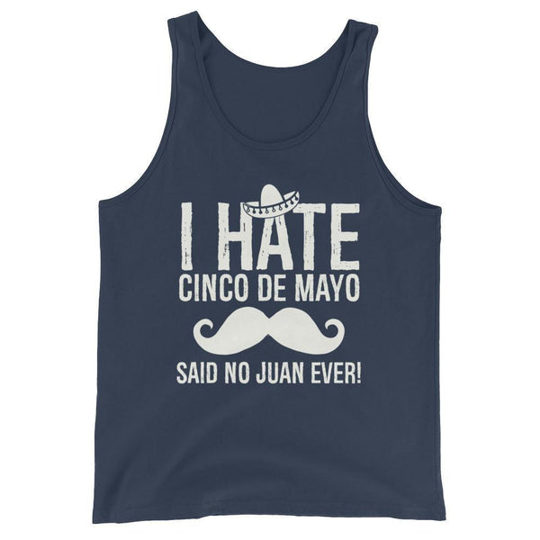 i hate cinco de mayo said no juan ever Tank Top Navy / 2XL Tank Top BelDisegno