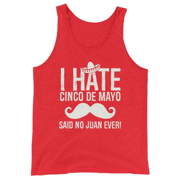 i hate cinco de mayo said no juan ever Tank Top Red Triblend / 2XL Tank Top BelDisegno