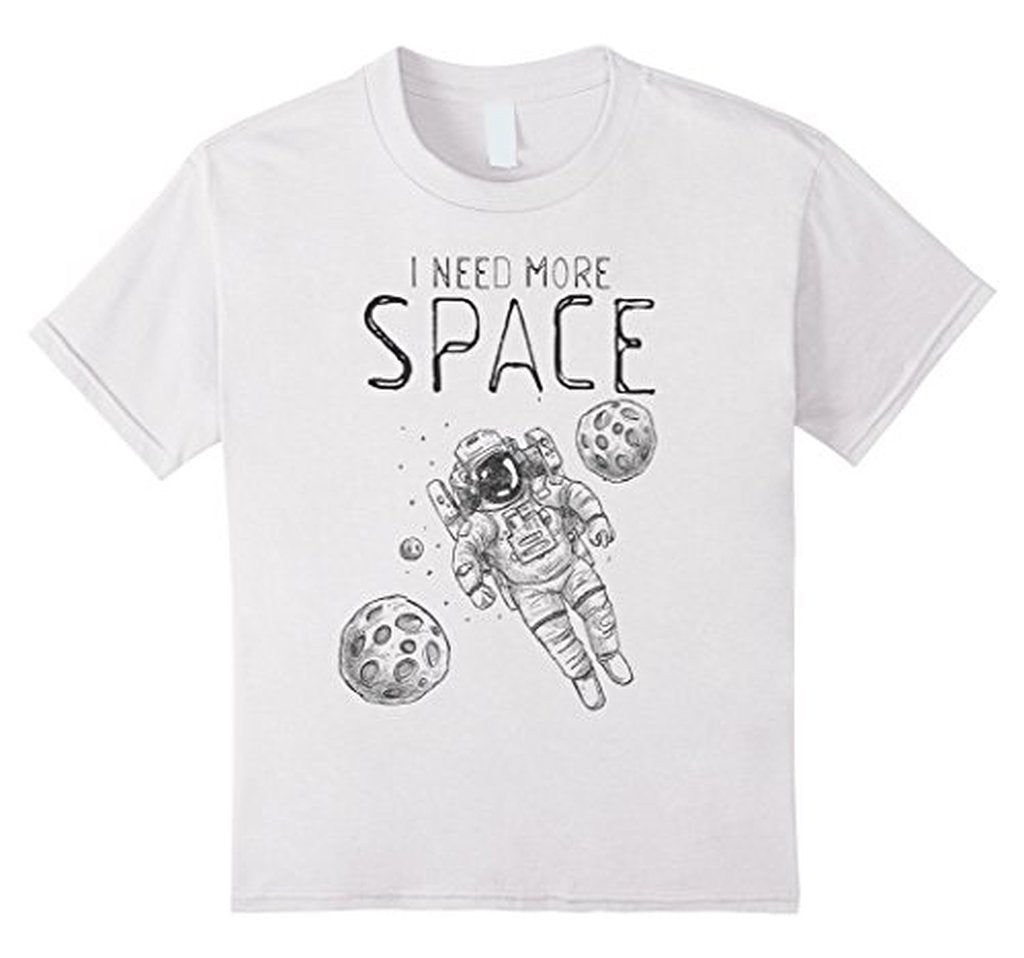I Need More Space Funny saying t T-shirt White / XL / Women T-Shirt BelDisegno