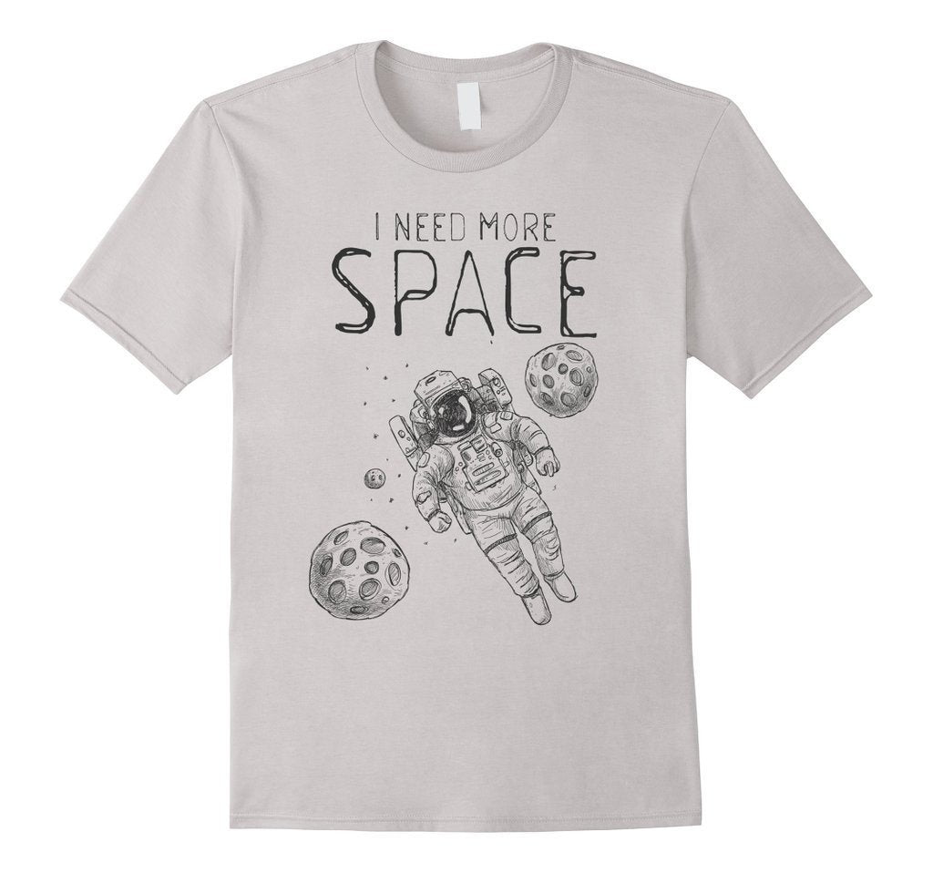 I Need More Space Funny saying t T-shirt  T-Shirt BelDisegno