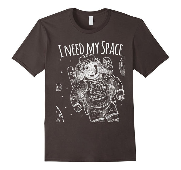 I need my space funny quote t for men T-shirt Asphalt / 3XL T-Shirt BelDisegno