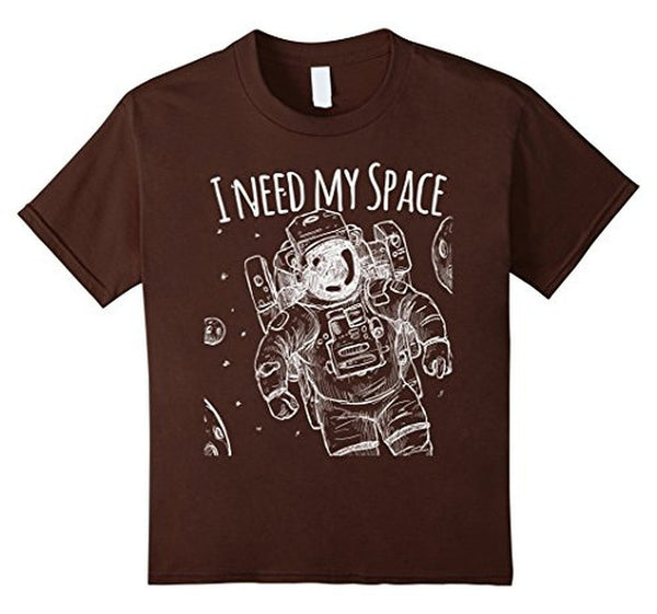 I need my space funny quote t for men T-shirt Brown / 3XL T-Shirt BelDisegno