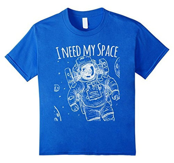 I need my space funny quote t for men T-shirt Royal Blue / 3XL T-Shirt BelDisegno
