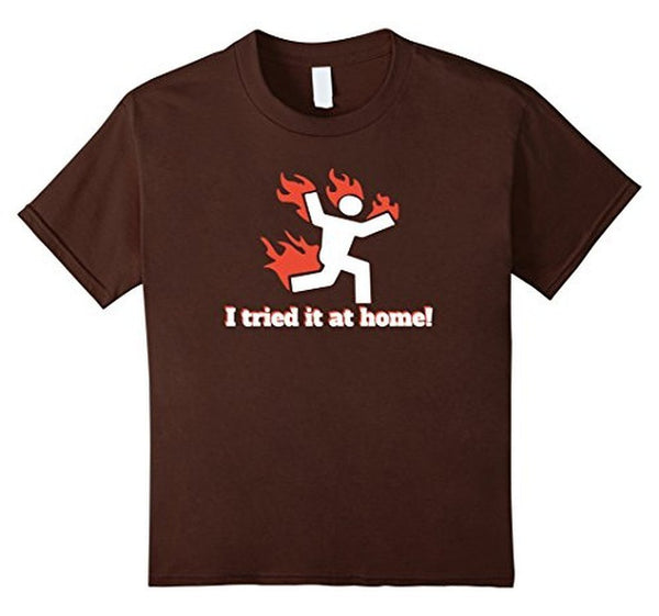 I TRIED IT AT HOME science project funny T-shirt Brown / 3XL T-Shirt BelDisegno