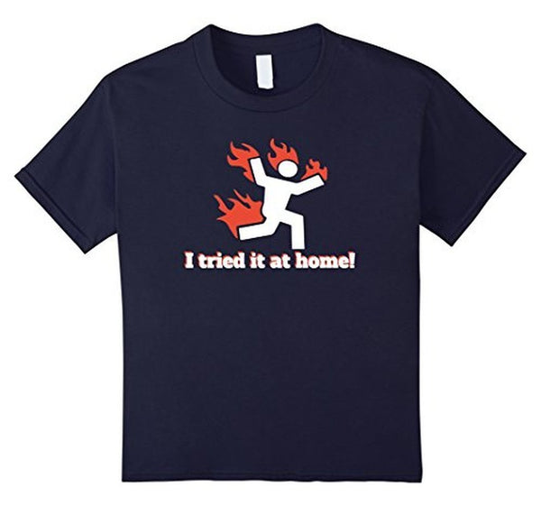 I TRIED IT AT HOME science project funny T-shirt Navy / 3XL T-Shirt BelDisegno
