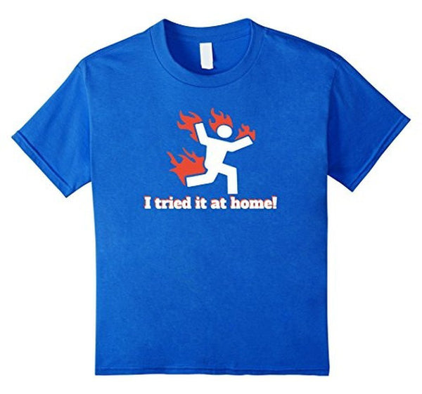 I TRIED IT AT HOME science project funny T-shirt Royal Blue / 3XL T-Shirt BelDisegno