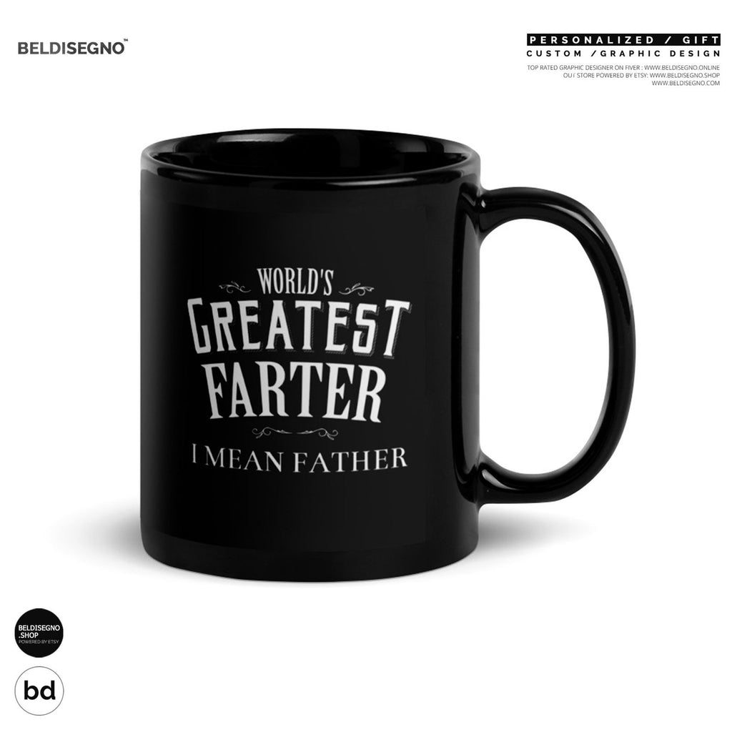 Gift for Father Mug World's Greatest Farter I mean Father Coffee Mug