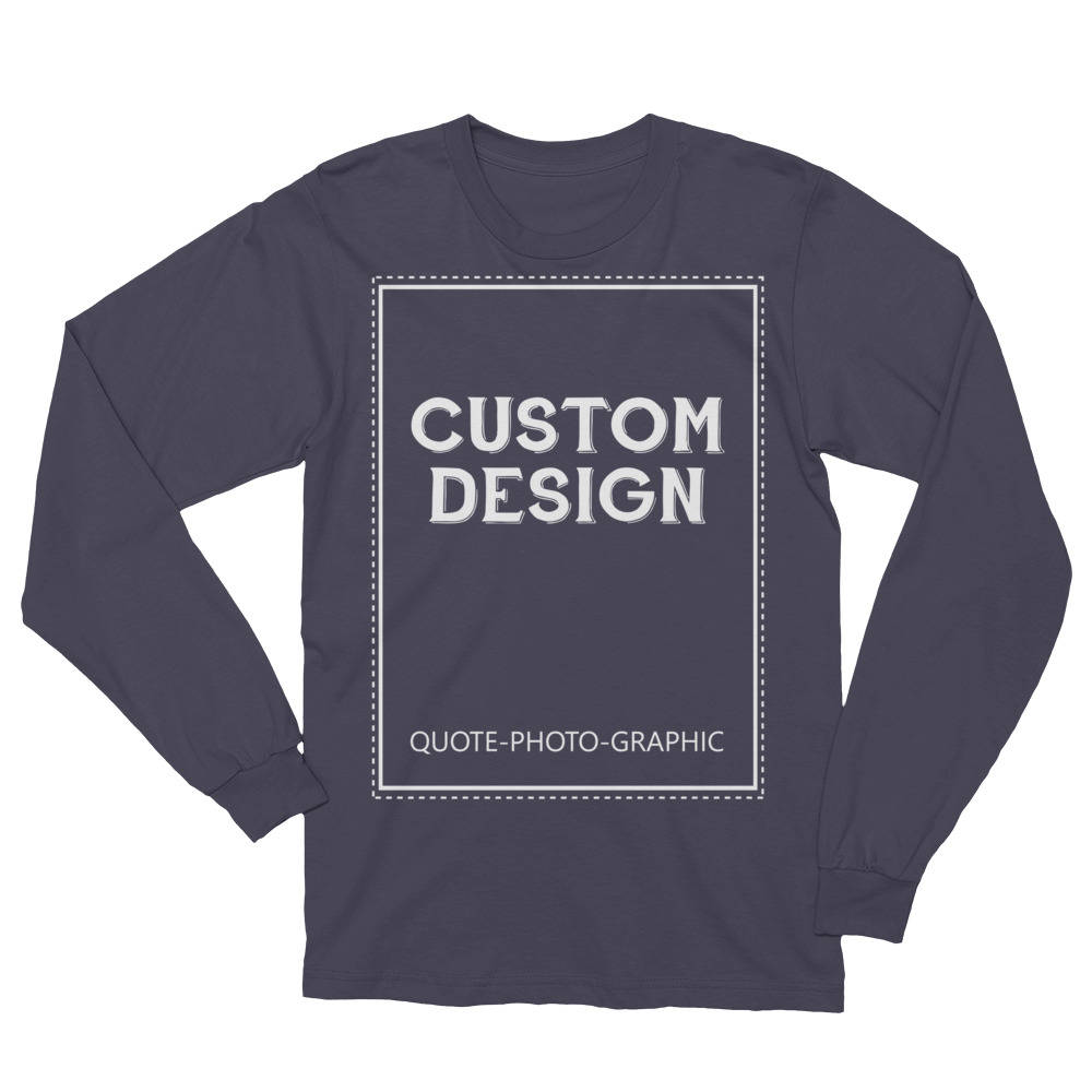 Personalized Unisex Long Sleeve T-Shirt Made in USA - Custom Design, Personalized quote, Tshirt with picture   BelDisegno