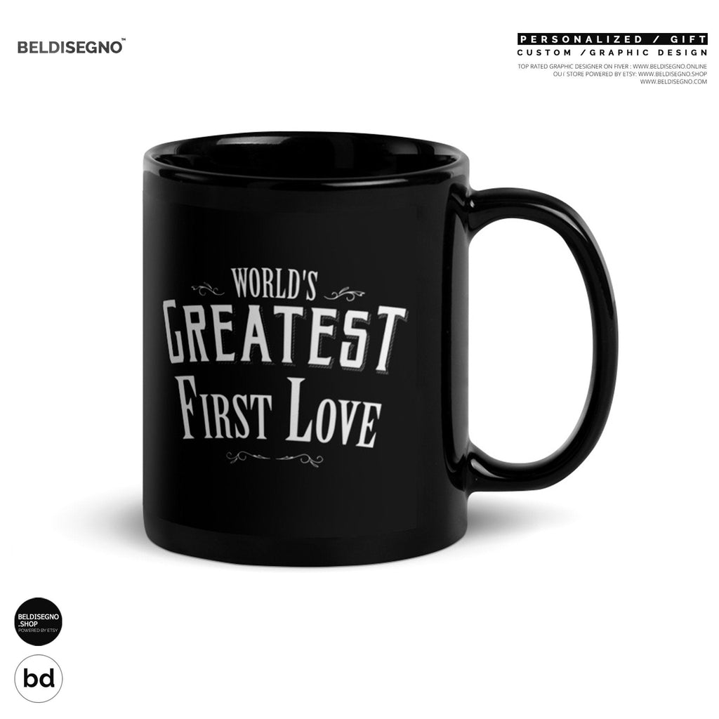 Valentine gift for him her World's Greatest First Love Coffee Mug