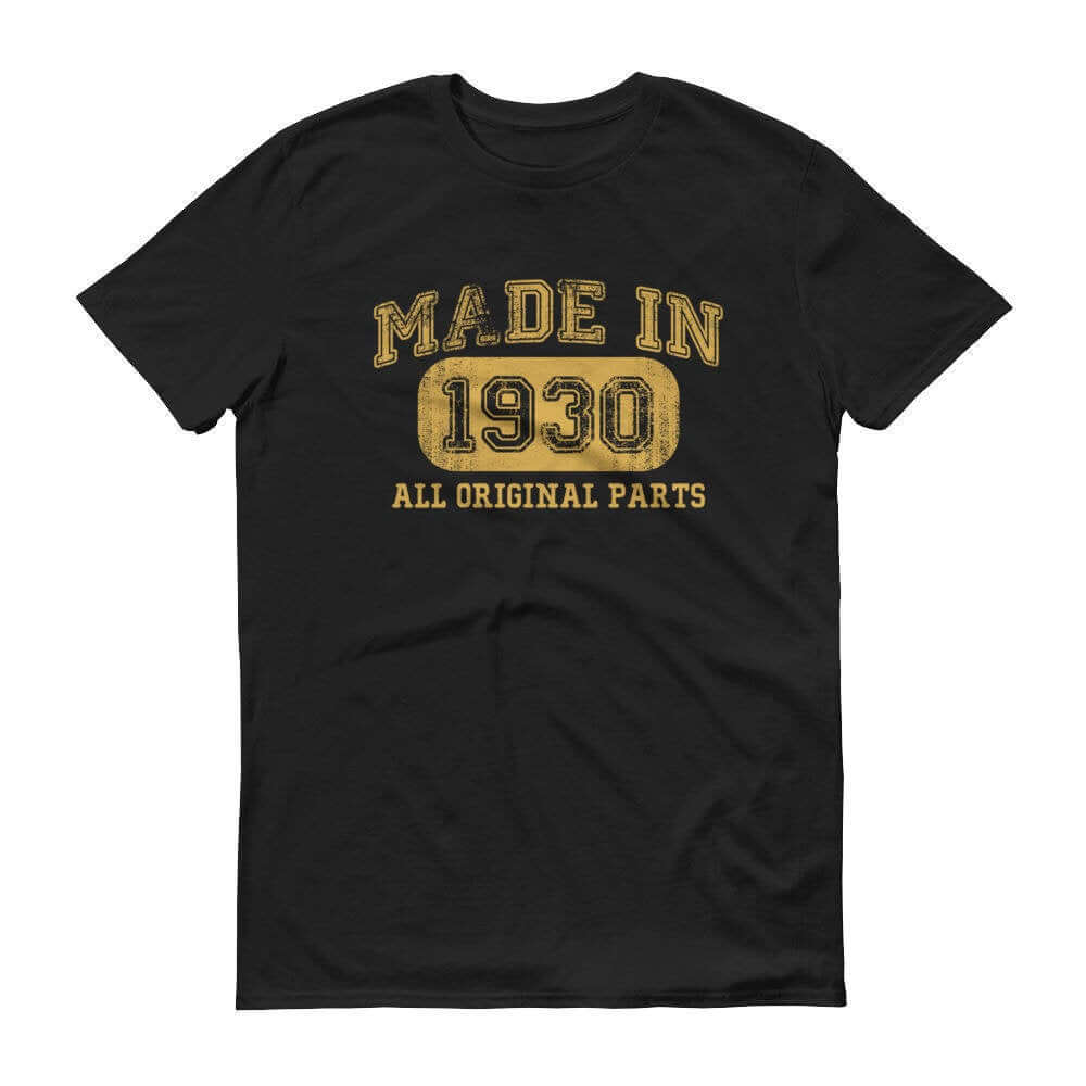 1930 Birthday Gift, Vintage Born in 1930 Unisex t-shirt 90th Birthday Made in 1930  T-shirt, 90 Year Old Birthday Shirt 1930 Collection tee Size: SDesign: #1Color: Black