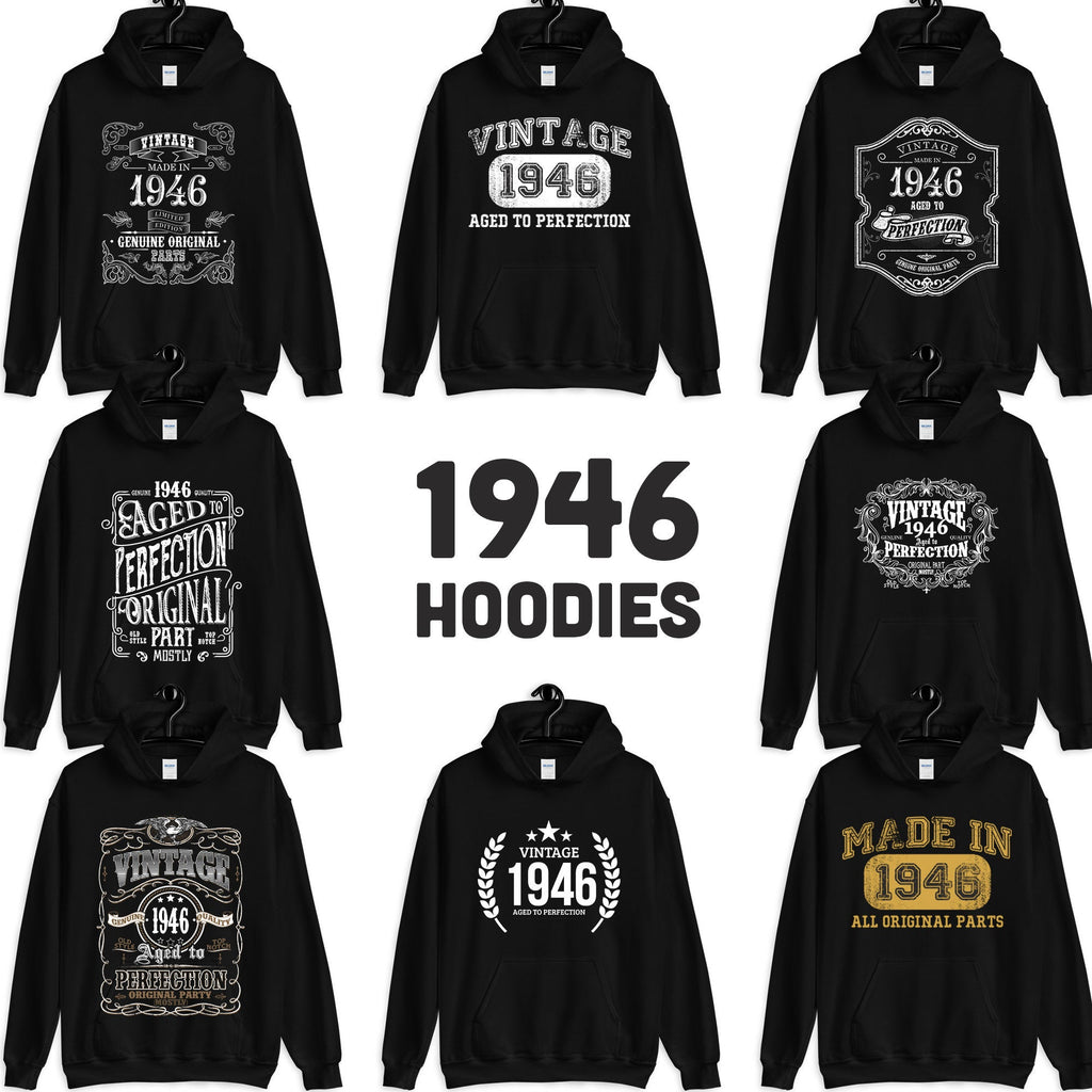 1946 Birthday Gift, Vintage Born in 1946 Hooded Sweatshirt for women men, 74th Birthday Hoodies for her him, Made in 1946 Hoodie 74 Year Old Size: S, M, L, XL, 2X, 3X, 4X, 5XDesign: #1, #2, #3, #4, #5, #6, #7, #8Color: Black