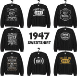 1947 Birthday Gift, Vintage Born in 1947 Sweatshirts for men women, 73rd Birthday Made in 1947 Sweatshirt Custom Birthday 73 Year Old Size: S, M, L, XL, 2X, 3X, 4X, 5XDesign: #1, #2, #3, #4, #5, #6, #7, #8Color: Black