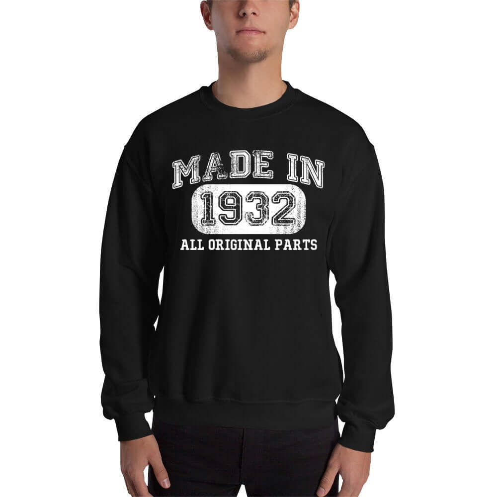 1932 Birthday Gift, Vintage Born in 1932 Sweatshirts 88th Birthday Made in 1932 Sweatshirt custom Birthday 88 Year Old Size: SDesign: #2Color: Black