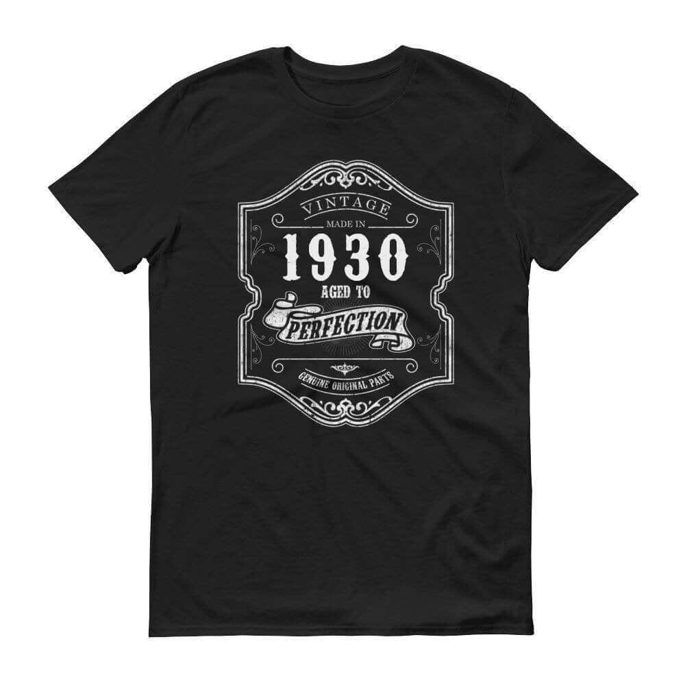 1930 Birthday Gift, Vintage Born in 1930 Unisex t-shirt 90th Birthday Made in 1930  T-shirt, 90 Year Old Birthday Shirt 1930 Collection tee Size: SDesign: #5Color: Black