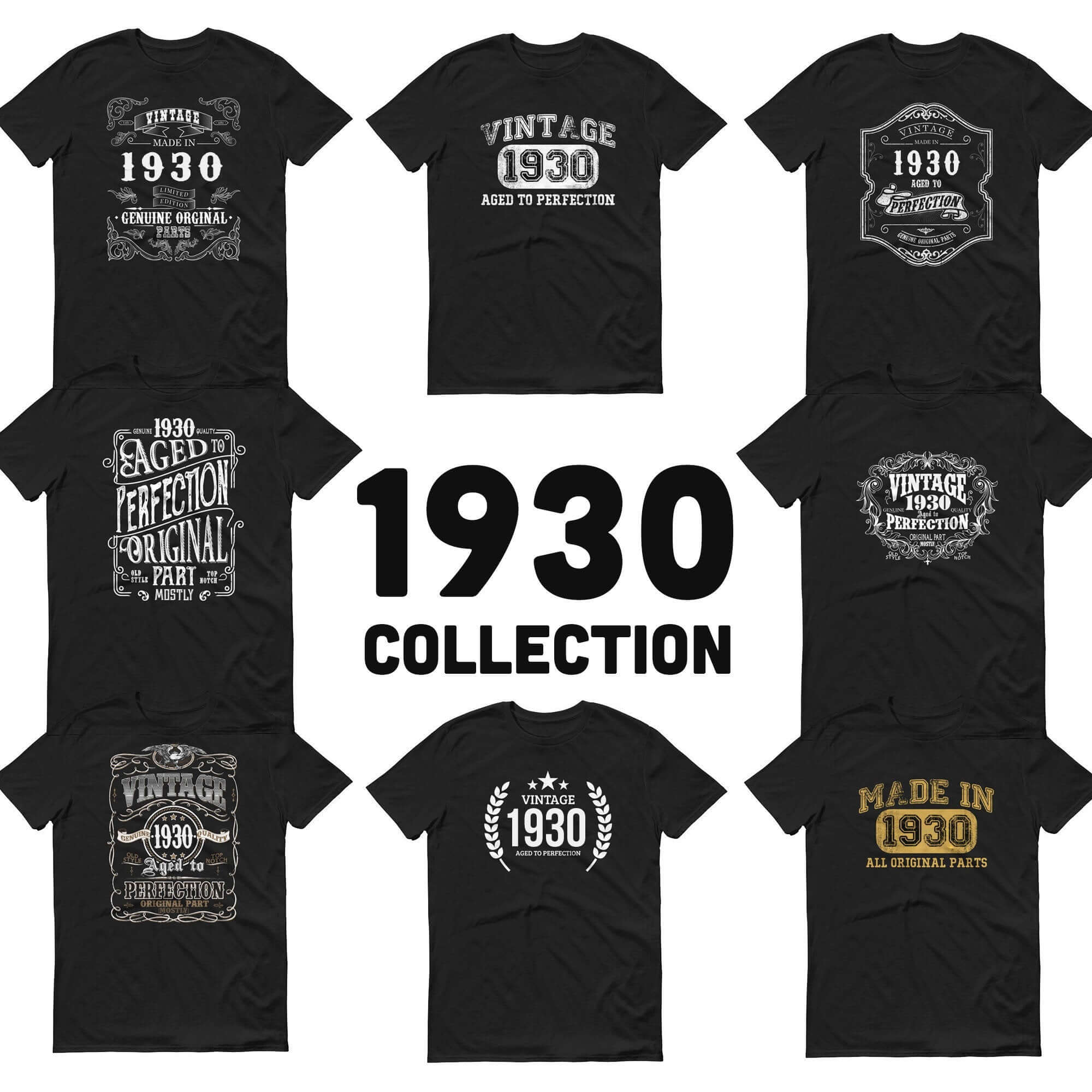 1930 Birthday Gift, Vintage Born in 1930 Unisex t-shirt 90th Birthday Made in 1930  T-shirt, 90 Year Old Birthday Shirt 1930 Collection tee Size: S, M, L, XL, 2X, 3XDesign: #1, #2, #3, #4, #5, #6, #7, #8Color: Black