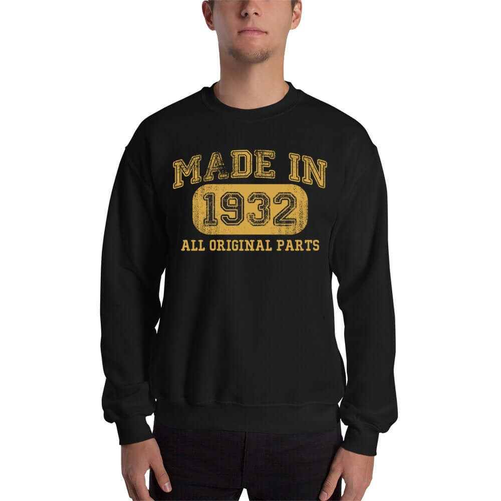 1932 Birthday Gift, Vintage Born in 1932 Sweatshirts 88th Birthday Made in 1932 Sweatshirt custom Birthday 88 Year Old Size: SDesign: #1Color: Black
