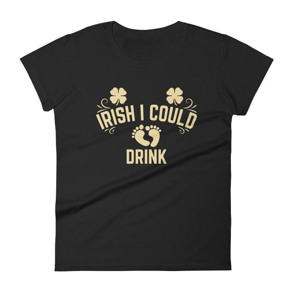 Irish I Could Drink Maternity tshirt Women's St Patrick Day Shamrock Shirt-T-Shirt-BelDisegno-Black-S-BelDisegno