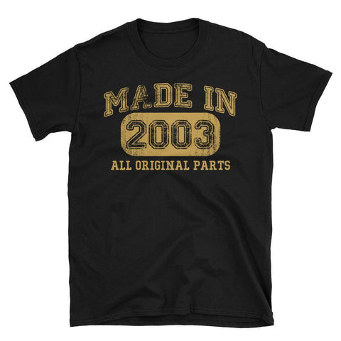 Made in 2003 all original parts TShirt gift ideas for 15 year old women men-T-Shirt-BelDisegno-Black-S-BelDisegno