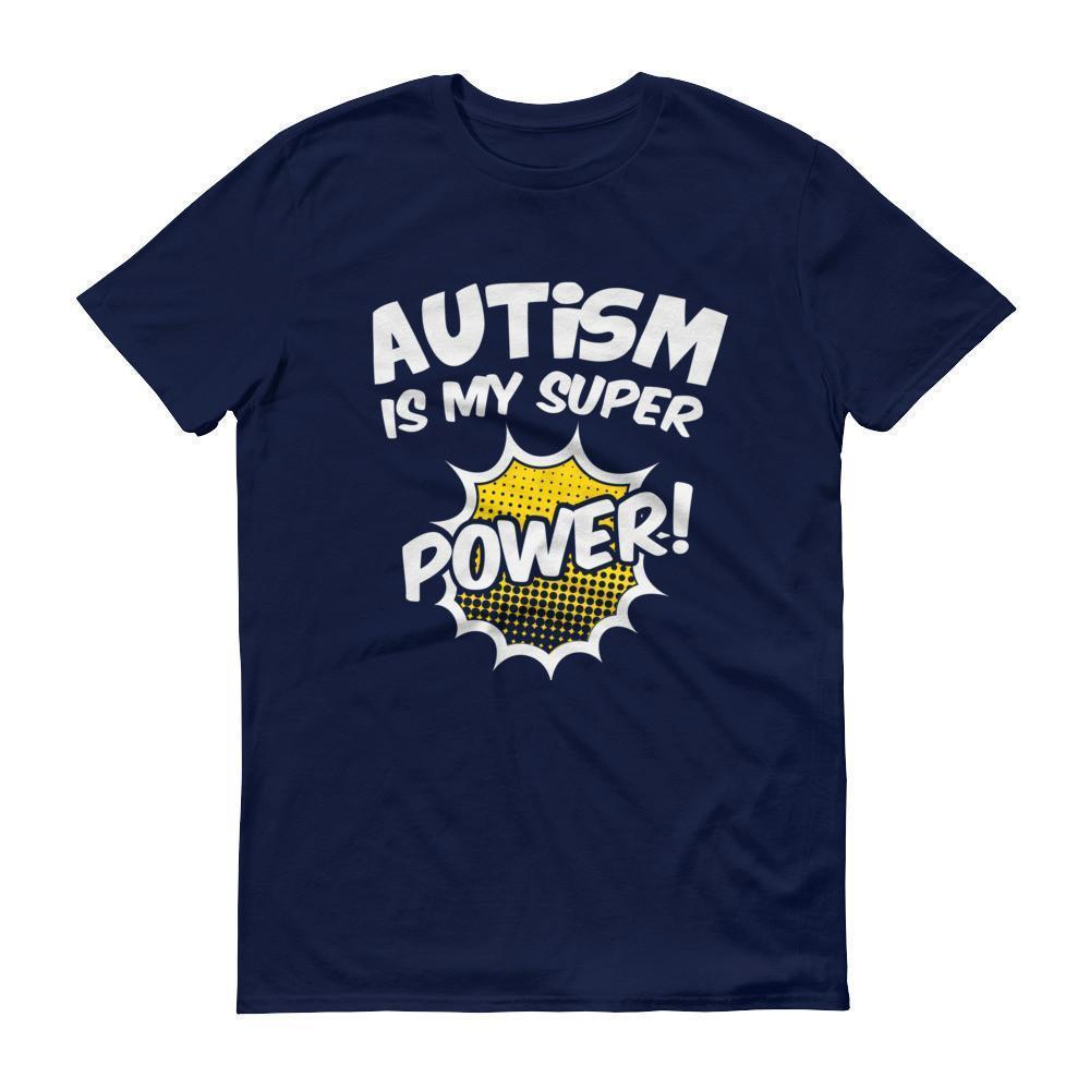 Autism Superpower Autism is my Superpower Au Awareness day gift T-shirt