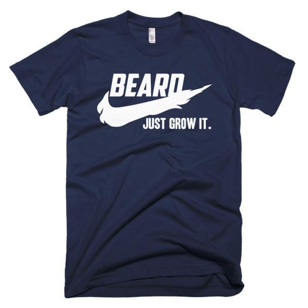 Beard , Just Grow it. T-shirt Color: Black, Asphalt, NavySize: S, M, L, XL, 2XL, 3XL
