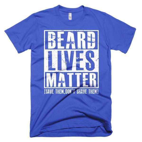Beard Lives Matter Save them, don't shave them T-shirt beard shirts for him Color: Black, Asphalt, Navy, Royal BlueSize: S, M, L, XL, 2XL, 3XL