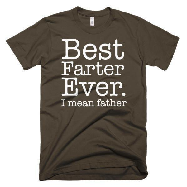 Best farter ever. T-shirt