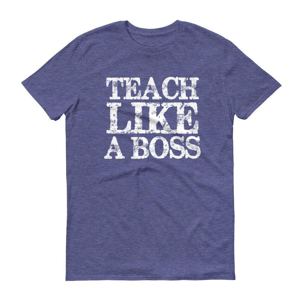 Men's Teach Like A boss tshirt Funny back to school gift for teachers-T-Shirt-MaryLaax-Heather Blue-S-BelDisegno