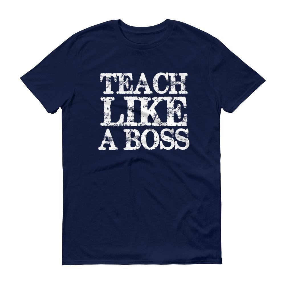 Men's Teach Like A boss tshirt Funny back to school gift for teachers-T-Shirt-MaryLaax-Navy-S-BelDisegno