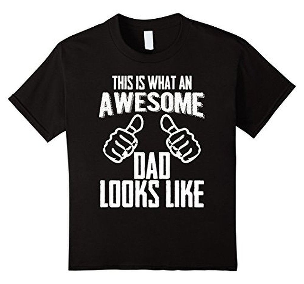This Is What An Awesome Dad Looks Like Funny gift Dad T-shirt