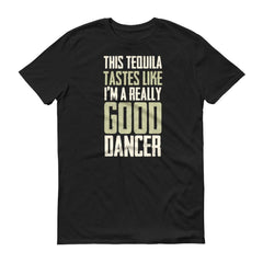 products/mens-this-tequila-tastes-like-im-a-really-good-dancer-tshirt-tequila-drinking-shirt-t-shirt-beldisegno-black-s-2.jpg