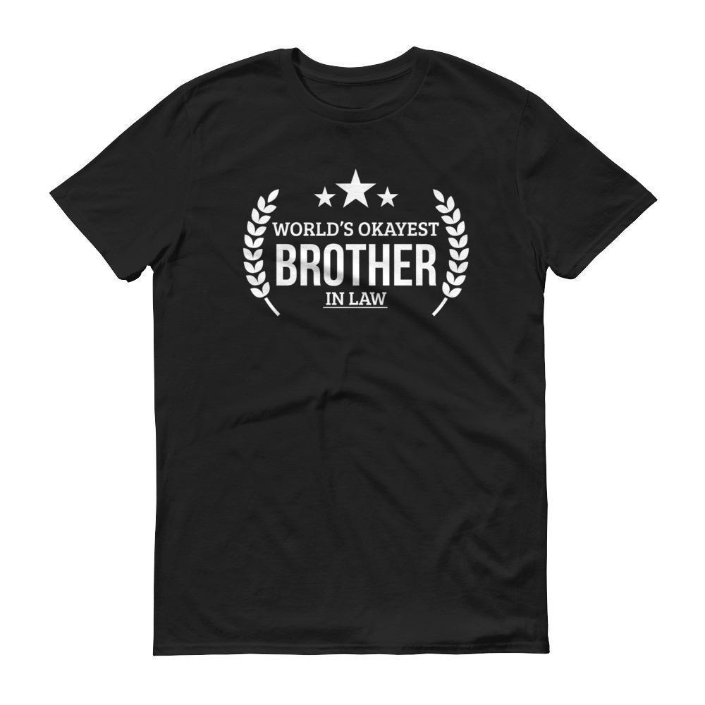 Mens Worlds Okayest Brother In Law Tshirt Gift Ideas For Brother In