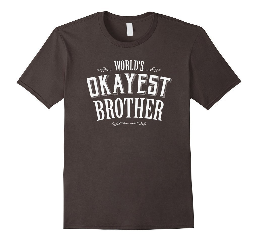 World's Okayest Brother Sibling Funny Humor T T-shirt