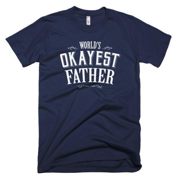 World's Okayest Father Father's day gift T-shirt