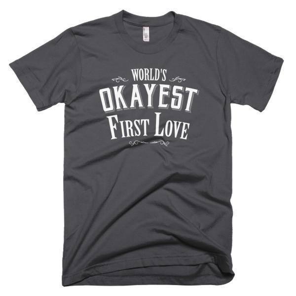 Men's World's Okayest First Love Valentine Day gift TShirt-T-Shirt-BelDisegno-Asphalt-S-Men-BelDisegno